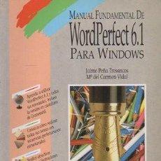 Libros de segunda mano: MANUAL FUNDAMENTAL DE WORLDPERFECT 6.1 PARA WINDOWS. A-INFOR-263. Lote 219064505