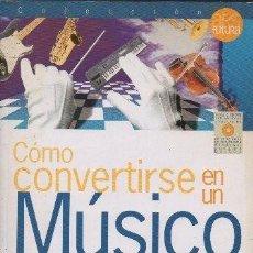 Libros de segunda mano: COMO CONVERTIRSE EN UN MUSICO INFORMATICO. BOWEN, JEFF. A-INFOR-264. Lote 219064670
