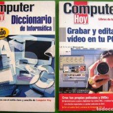 Libros de segunda mano: LOTE 2 LIBROS COMPUTER HOY (DICCIONARIO DE INFORMÁTICA - GRABAR Y EDITAR VIDEO EN TU PC) 2000. Lote 219453061