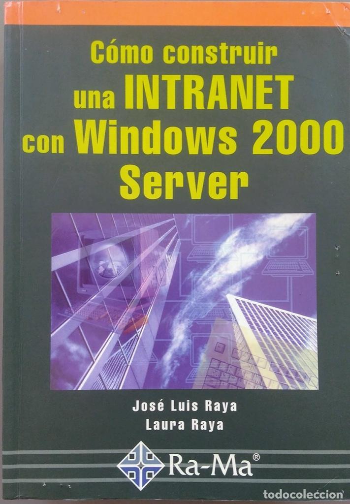 Libros de segunda mano: CÓMO CONSTRUIR UNA INTRANET CON WINDOWS SERVER 2000. José Luís RAYA, LAURA RAYA. RA-MA. - Foto 2 - 219609555