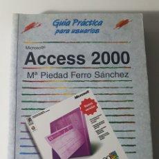 Libros de segunda mano: ACCESS 2000 MICROSOFT ANAYA MULTIMEDIA GUÍA PRÁCTICA PARA USUARIOS - MA PIEDAD FERRO SÁNCHEZ. Lote 220251618