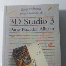 Libros de segunda mano: 3D STUDIO 3 GUÍA PRÁCTICA PARA USUARIOS - ANAYA MULTIMEDIA - DARÍO PESCADOR ALBIACH. Lote 220251862