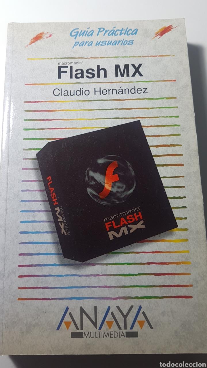 FLASH MX MACROMEDIA - GUÍA PRÁCTICA PARA USUARIOS - ANAYA MULTIMEDIA - CLAUDIO HERNÁNDEZ (Libros de Segunda Mano - Informática)