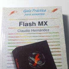 Libros de segunda mano: FLASH MX MACROMEDIA - GUÍA PRÁCTICA PARA USUARIOS - ANAYA MULTIMEDIA - CLAUDIO HERNÁNDEZ. Lote 220253058