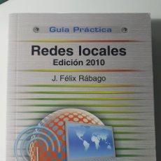 Libros de segunda mano: REDES LOCALES EDICIÓN 2010 - GUÍA PRÁCTICA ANAYA MULTIMEDIA - J FÉLIX RÁBAGO. Lote 220253462