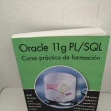 Libros de segunda mano: ORACLE 11G PL/SQL. CURSO PRÁCTICO DE FORMACIÓN. Lote 221367971