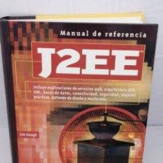 Libros de segunda mano: J2EE MANUAL DE REFERENCIA. Lote 222023816