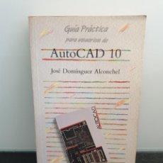 Libros de segunda mano: GUÍA PRÁCTICA PARA USUARIOS DE AUTOCAD 10. JOSÉ DOMÍNGUEZ ALCONCHEL. ANAYA. (ENVÍO 2,40€). Lote 222384183