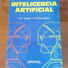 Libros de segunda mano: INTELIGENCIA ARTIFICIAL. J. P. AUBERT, R. SCHOMBERG. PARANINFO. 1986. ORDENADOR. MICRO-ORDENADOR. Lote 222832817