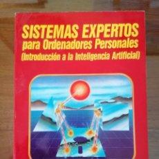 Libros de segunda mano: SISTEMAS EXPERTOS PARA ORDENADORES PERSONALES. M. CHADWICK. J. A. HANNAH. RA-NA. 1986. Lote 222834416