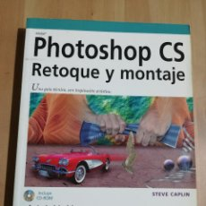 Libri di seconda mano: PHOTOSHOP CS. RETOQUE Y MONTAJE (STEVE CAPLIN). Lote 223039603