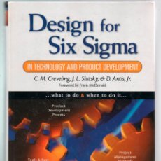 Libros de segunda mano: DESIGN FOR SIX SIGMA IN TECHNOLOGY AND PRODUCT DEVELOPMENT. CREVELING, SLUTSKY, ANTIS. Lote 223449166