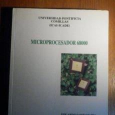 Libros de segunda mano: MICROPROCESADOR 68000 - EDUARDO SANTAMARÍA - UNIVERSIDAD PONTIFICIA DE COMILLAS - ICADE. Lote 224554265