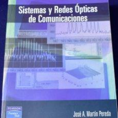 Libros de segunda mano: SISTEMÁS Y REDES ÓPTICAS DE COMUNICACIÓN - MARTÍN PEREDA, JOSÉ ANTONIO. Lote 222500203