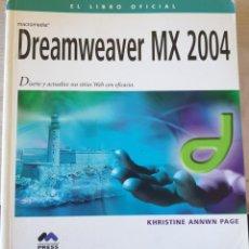 Libros de segunda mano: MACROMEDIA DREAMWEAVER MX 2004. DISEÑE Y ACTUALICE SUS SITIOS WEB CON EFICACIA. INCLUYE CD-ROM. - AN. Lote 225286942