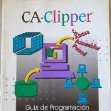 Libros de segunda mano: CA-CLIPPER. GUIA DE PROGRAMACION Y UTILIDADES PARA DOS. -. Lote 225286973
