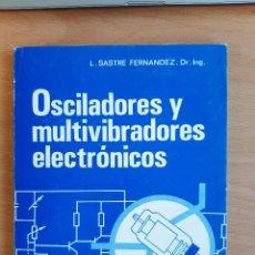 Libri di seconda mano: OSCILADORES Y MULTIVIBRADORES ELECTRÓNICOS. SASTRE. ED. PARANINFO. Lote 225285490