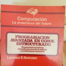 Libros de segunda mano: PROGRAMACIÓN AVANZADA EN COBOL ESTRUCTURADO. Lote 226007391
