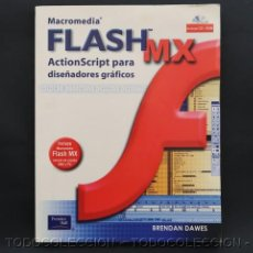 Libros de segunda mano: LIBRO MACROMEDIA FLASH MX ACTIONSCRIPT PARA DISEÑADORES GRAFICOS BRENDAN DAWES . PRENTICE HALL 2002. Lote 226350275