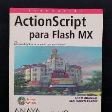 Libros de segunda mano: LIBRO ACTIONSCRIPT PARA FLASH MX SHAM BHANGAL BEN RENOW CLARKE ANAYA MULTIMEDIA 2003 INCLUYE CD. Lote 226350935