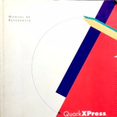 Libros de segunda mano: MANUAL DE REFERENCIA QUARK XPRESS - SOFTWARE IMAGEN INFORMATICA. Lote 227572480