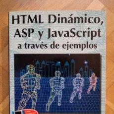 Libros de segunda mano: HTML DINÁMICO, ASP Y JAVASCRIPT A TRAVÉS DE EJEMPLOS. EDITORIAL RA-MA. AÑO 1999 INCLUYE DISQUETE CON. Lote 227587630