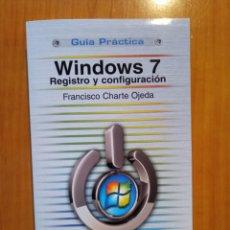 Libros de segunda mano: GUIA PRÁCTICA: WINDOWS 7 REGISTRO Y CONFIGURACIÓN (ED. ANAYA). AÑO 2009. Lote 227590505