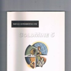 Libros de segunda mano: NUEVAS HERRAMIENTAS CRM GOLMINE 5 LIBRO DEL USUARIO SAI 2000. Lote 227605351
