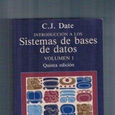 Libros de segunda mano: INTRODUCCION A LOS SISTEMAS DE BASES DE DATOS VOLUMEN 1 C J DATE ADDISON WESLEY IBEROAMERICANA 1993. Lote 227605550