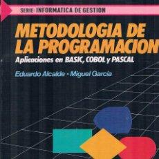 Libros de segunda mano: METODOLOGIA DE LA PROGRAMACION APLICACIONES EN BASIC COBOL PASCAL EDUARDO ALCALDE 1989 MC GRAW HILL. Lote 227606180