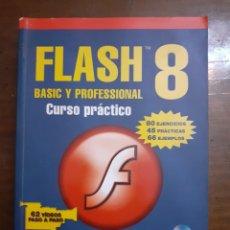Libros de segunda mano: FLASH 8. CURSO PRÁCTICO. JOSÉ LUIS OROS.. Lote 227648370