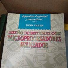 Livros em segunda mão: JOHN FREER. DISEÑO DE SISTEMAS CON MICROPROCESADORES AVANZADOS. ANAYA 1989. Lote 229837220