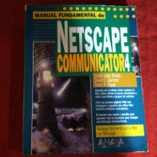 Libros de segunda mano: NETSCAPE COMUNICATOR 4 - MANUAL FUNDAMENTAL. Lote 230101790