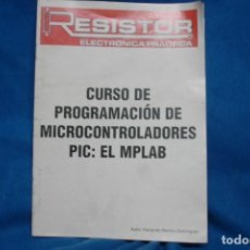 Libros de segunda mano: CURSO DE PROGRAMACIÓN DE MICROCONTROLADORES - RESISTOR AÑO 2000. Lote 230282075
