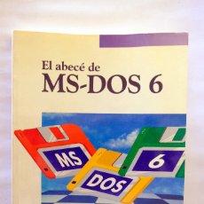 Libros de segunda mano: EL ABECÉ DE MS-DOS 6. Lote 231845720