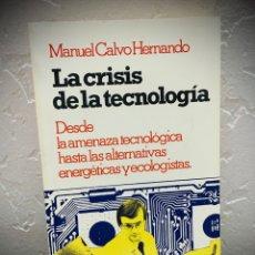 Libros de segunda mano: LIBRO - LA CRISIS DE LA TECNOLOGÍA. Lote 234425780
