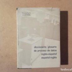 Libros de segunda mano: DICCIONARIO / GLOSARIO DE PROCESO DE DATOS : INGLÉS-ESPAÑOL / ESPAÑOL-INGLÉS - IBM -(L). Lote 235086120