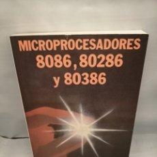 Libros de segunda mano: MICRO PROCESADORES (MICROPROCESADORES): 8086, 80286 Y 80386. Lote 235280325