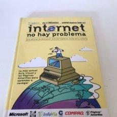 Libros de segunda mano: INTERNET NO HAY PROBLEMA. Lote 235764985