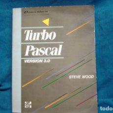 Libros de segunda mano: TURBO PASCAL - VERSIÓN 3.0 - STEVE WOOD - MC GRAW -HILL 1986. Lote 235827315