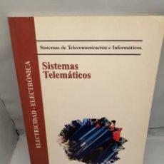 Libros de segunda mano: SISTEMAS TELEMÁTICOS. SISTEMAS DE TELECOMUNICACIÓN E INFORMÁTICOS. Lote 235938545