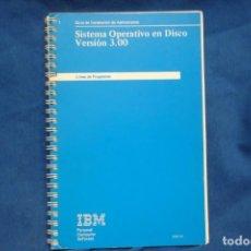 Libros de segunda mano: SISTEMA OPERATIVO EN DISCO VERSIÓN 3.00 - GUIA DE INSTALACIÓN - IBM 1ª EDICIÓN 1984. Lote 236255840