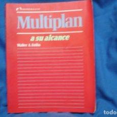 Libros de segunda mano: MULTIPLAN A SU ALCANCE - WALTER A. ETTLIN - MC GRAW-HILL 1986. Lote 236256740