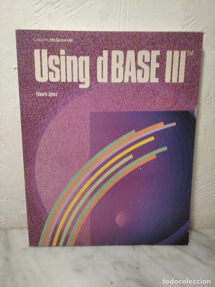 LIBRO USING DBASE III - EDWARD JONES - AÑO 1985 - EN INGLÉS (Libros de Segunda Mano - Informática)