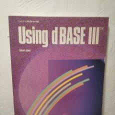 Libros de segunda mano: LIBRO USING DBASE III - EDWARD JONES - AÑO 1985 - EN INGLÉS. Lote 236436155