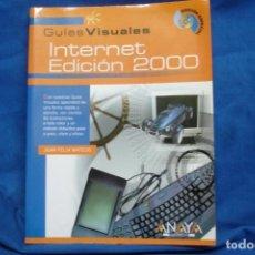 Libros de segunda mano: GUÍAS VISUALES, INTERNET EDICIÓN 2000 - JUAN FÉLIX MATEOS - EDICIÓN ESPECIAL - ED. ANAYA AÑO 2000. Lote 237185285