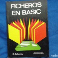 Libros de segunda mano: FICHEROS EN BASIC - C. DELANNOY - ED. PARANINFO 1985. Lote 238127665