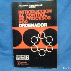 Libros de segunda mano: INTRODUCCIÓN AL CONTROL DE PROCESOS POR ORDENADOR - ED. MARCOMBO 1976. Lote 238132355