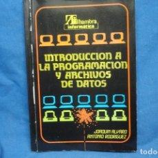 Libros de segunda mano: INTRODUCCIÓN A LA PROGRAMACIÓN Y ARCHIVOS DE DATOS ED. ALHAMBRA 1ª ED. 1985. Lote 238506565