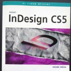 Libros de segunda mano: INDESIGN CS5, ADOBE PRESS + CD. Lote 239503905